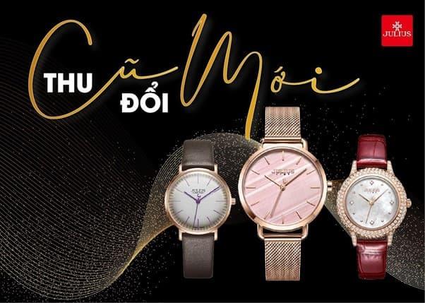 đồng hồ Julius, đổi đồng hồ cũ lấy đồng hồ mới