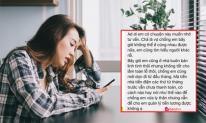 Đã ly thân nhưng vẫn muốn quản lý tiền lương của chồng, cô vợ lên mạng nhờ 'hiến kế'