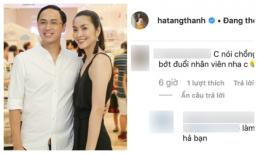 Cộng đồng mạng bất ngờ vào tận trang cá nhân của Hà Tăng để 'mắng vốn' ông xã của cô