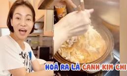 Thu Minh vào bếp chia sẻ bí quyết nấu canh kim chi ngon quên sầu