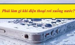 Bạn nên làm gì nếu điện thoại của mình bị ướt, rơi xuống nước?