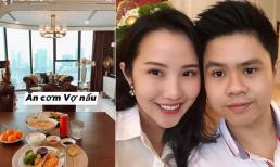 Thiếu gia Phan Thành khoe cơm 'vợ' nấu, vô tình hé lộ nơi ở sang chảnh của Primmy Trương