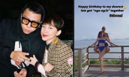 Tóc Tiên chúc mừng sinh nhật Hoàng Touliver kèm dòng nhắn gửi đáng yêu: 'Lets get 'ngu ngốc' together'