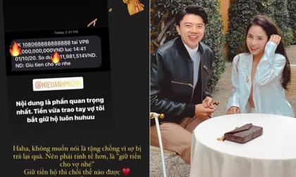 Vừa được chồng tặng 'núi' quà hiệu dịp sinh nhật, ca nương Kiều Anh đáp lễ bằng việc chuyển khoản số tiền lên tới 9 số 0
